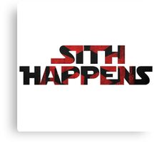 Sith Happens- Star Wars Canvas Print