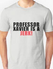 Kitty Pryde - Professor Xavier is a Jerk! T-Shirt