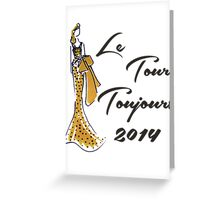 Le Tour Toujours Greeting Card