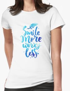 Smile Don't Worry Typography Quote Womens Fitted T-Shirt