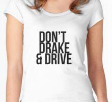Don't Drake and Drive Women's Fitted Scoop T-Shirt