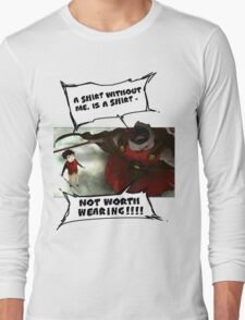 Rak - Tower of God - 'A shirt without me, is a shirt not worth wearing!!!!' Long Sleeve T-Shirt