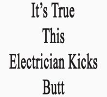 It's True This Electrician Kicks Butt  by supernova23