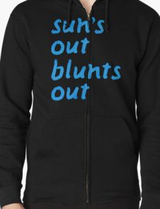 sun's out blunts out Zipped Hoodie