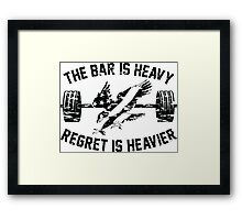 The Bar Is Heavy Regret Is Heavier - Army Framed Print