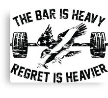 The Bar Is Heavy Regret Is Heavier - Army Canvas Print