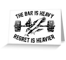 The Bar Is Heavy Regret Is Heavier - Army Greeting Card