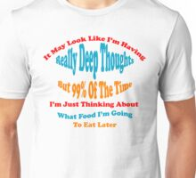 Funny Deep Thoughts And Food Unisex T-Shirt