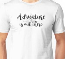 Adventure is out there (Compass) (Only intended for white clothing) Unisex T-Shirt