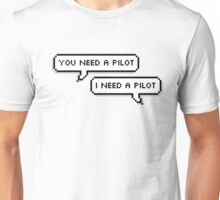 You Need A Pilot Unisex T-Shirt