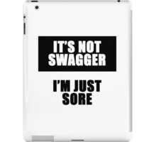 IT'S SWAGGER I'M JUST SORE iPad Case/Skin