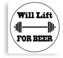 Will Lift for Beer Canvas Print