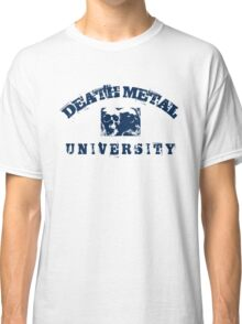 DEATH METAL UNIVERSITY - BLUE Classic T-Shirt