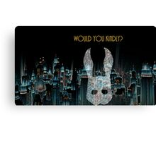 Would you kindly? Canvas Print
