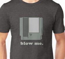 Blow me.  Unisex T-Shirt