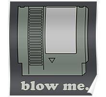 Blow me.  Poster