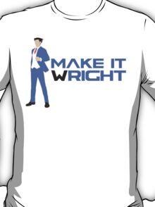 Make It Wright T-Shirt