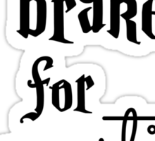 Brake for Broomsticks - Harry Potter Quidditch Sticker