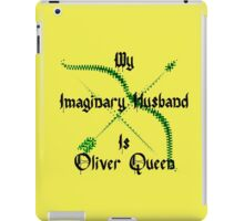 My Imaginary Husband Is Oliver Queen iPad Case/Skin