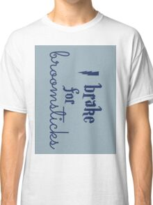 Brake for Broomsticks - Harry Potter Quidditch Ravenclaw Classic T-Shirt