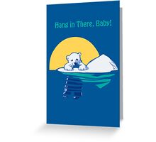 Hang in There, Baby! Greeting Card