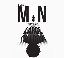 A Small Man's Shadow Unisex T-Shirt