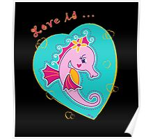Seahorse Love is ... Black Poster