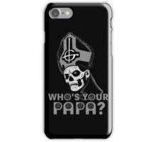 WHO'S YOUR PAPA? - monochrome iPhone Case/Skin