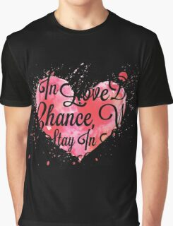 We Fall In Love By Chance, We Stay In Love By Choice - Valentines Day Special Quotes Graphic T-Shirt