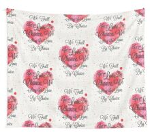 We Fall In Love By Chance, We Stay In Love By Choice - Valentines Day Special Quotes Wall Tapestry