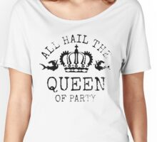 Queen of Party Women's Relaxed Fit T-Shirt