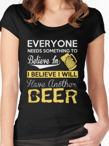 Beer - I Believe I Will Have Another Beer Women's Fitted Scoop T-Shirt