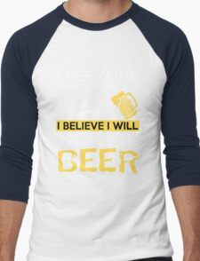 Beer - I Believe I Will Have Another Beer Men's Baseball ¾ T-Shirt