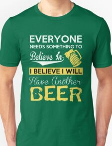 Beer - I Believe I Will Have Another Beer Unisex T-Shirt