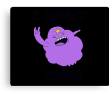 I DONT CARE! Canvas Print