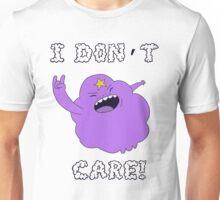 I DONT CARE! Unisex T-Shirt