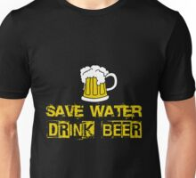 Beer - Save Water Drink Beer Unisex T-Shirt