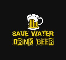 Beer - Save Water Drink Beer Unisex T-Shirt