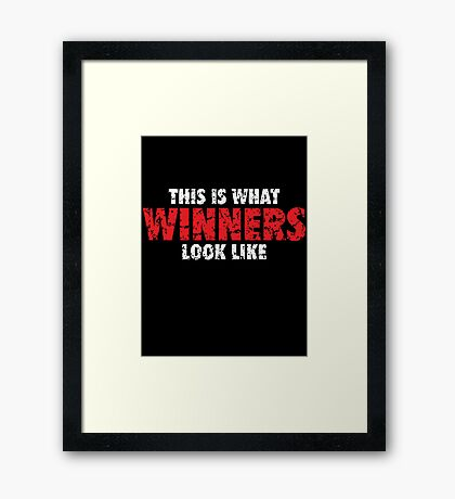 This is what Winners look like (White Red Used Look) Framed Print