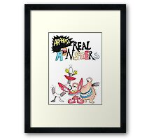 Real Monsters! Framed Print