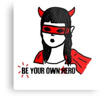 Be your own hero. Metal Print