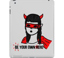 Be your own hero. iPad Case/Skin