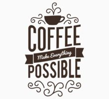 Coffee Make Everything Possible - Life Inspirational Quotes One Piece - Long Sleeve