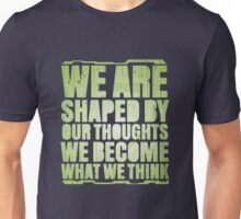 Shaped By Our Thoughts Unisex T-Shirt