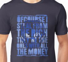 The Ones With All the Money Unisex T-Shirt