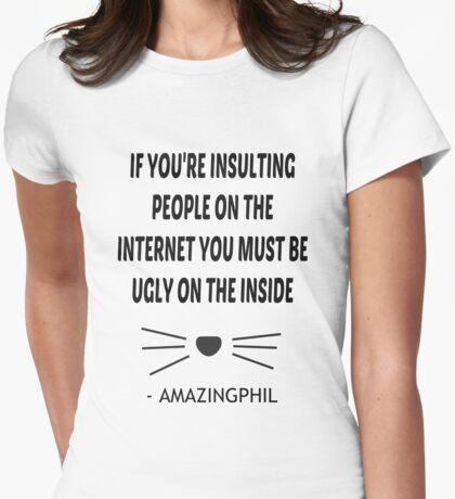 If you're insulting people on the internet you must be ugly on the inside - JJ3005 Womens Fitted T-Shirt
