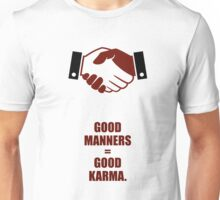 Good Manners = Good Karma - Inspirational Quotes Unisex T-Shirt
