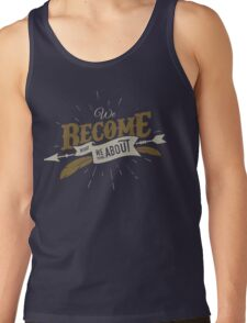 WE BECOME WHAT WE THINK ABOUT Tank Top