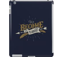 WE BECOME WHAT WE THINK ABOUT iPad Case/Skin
