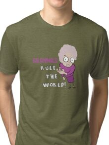 GRANNIES RULE THE WORLD Tri-blend T-Shirt